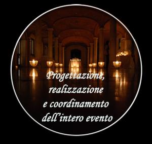 progettazione, realizzazione e coordinamento dell'intero evento