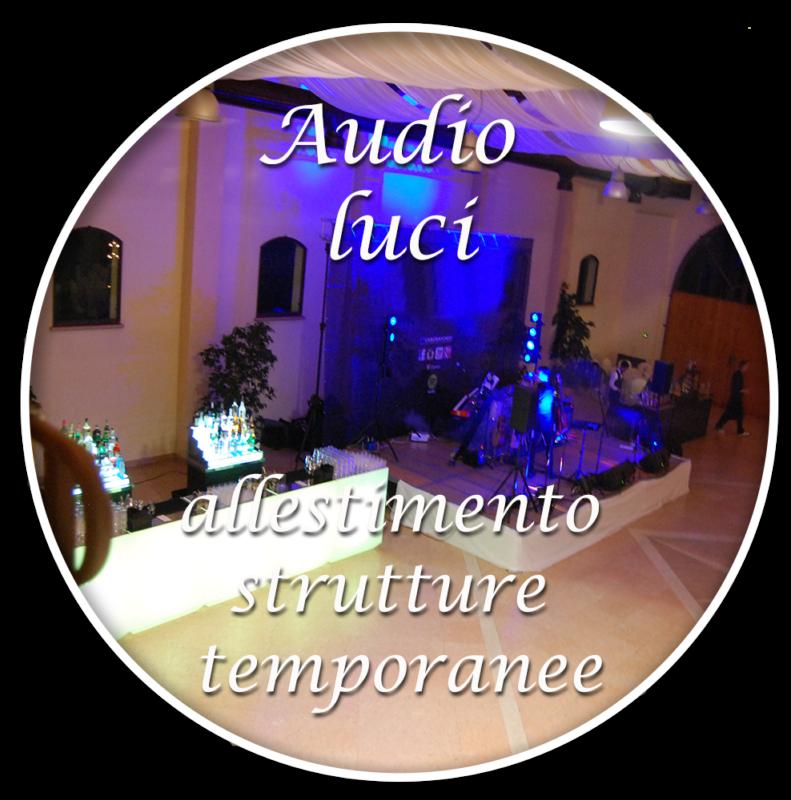 audio luci ed allestimento strutture temporanee